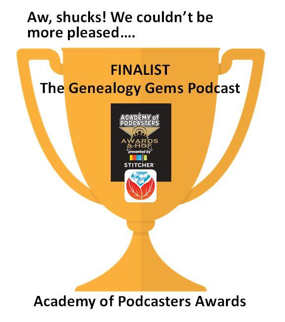 Genealogy Gems Podcast Nominated! Academy of Podcasters Award