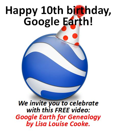 Can You Believe Google Earth is 10 Years Old?? Are You Using Google Earth for Genealogy Yet?