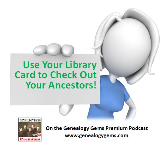 Genealogy Gems Premium Podcast Episode 125: Research at the Public Library