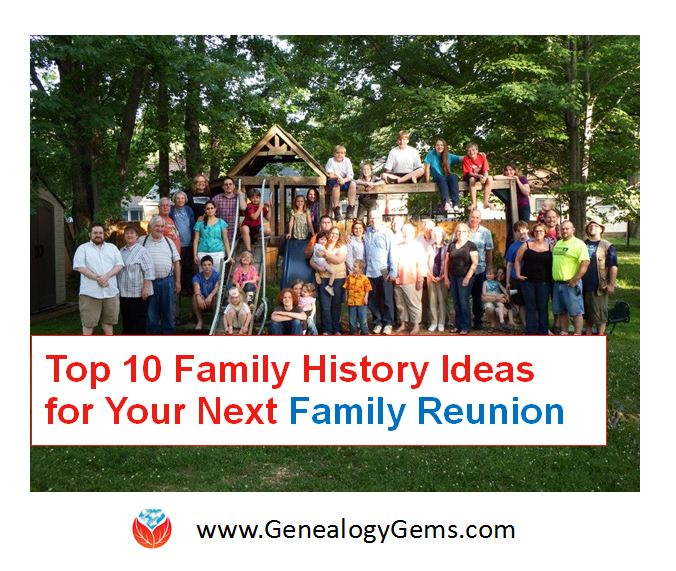 Family Reunion Ideas: Top 10 Ways to Incorporate Family History