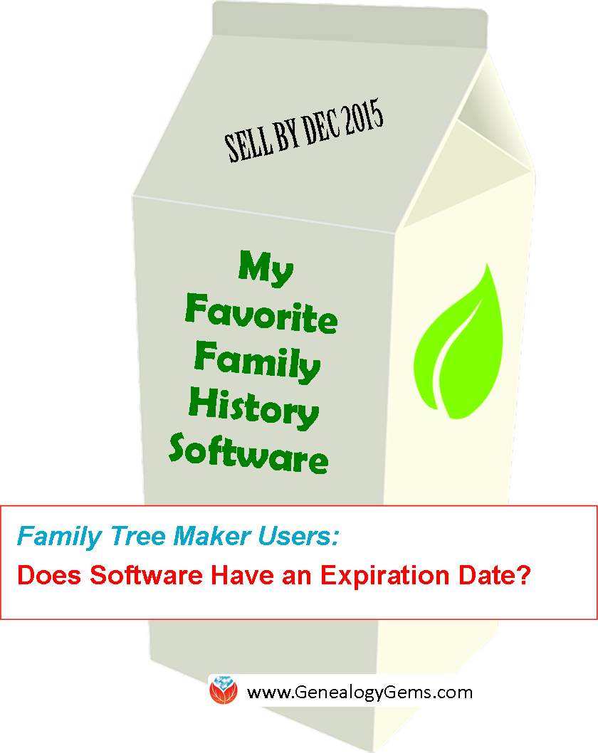 """Is That Software Expired?"" Why I Wouldn't Use Obsolete Family Tree Maker Software"