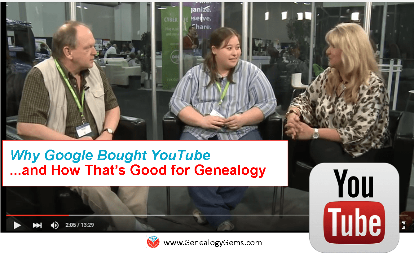 Why Google Bought YouTube–And Why That's Good for Genealogy!