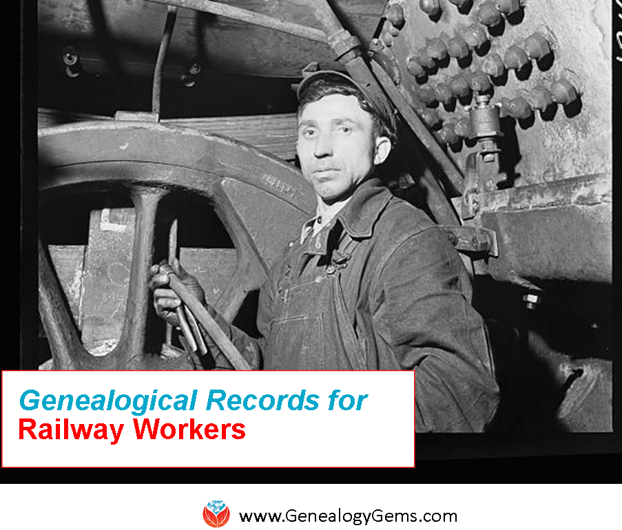 Did Grandpa Work on the Railway? Railroad Records You'll Want