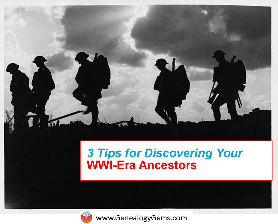 3 Tips for Finding WWI Ancestors and Their Stories