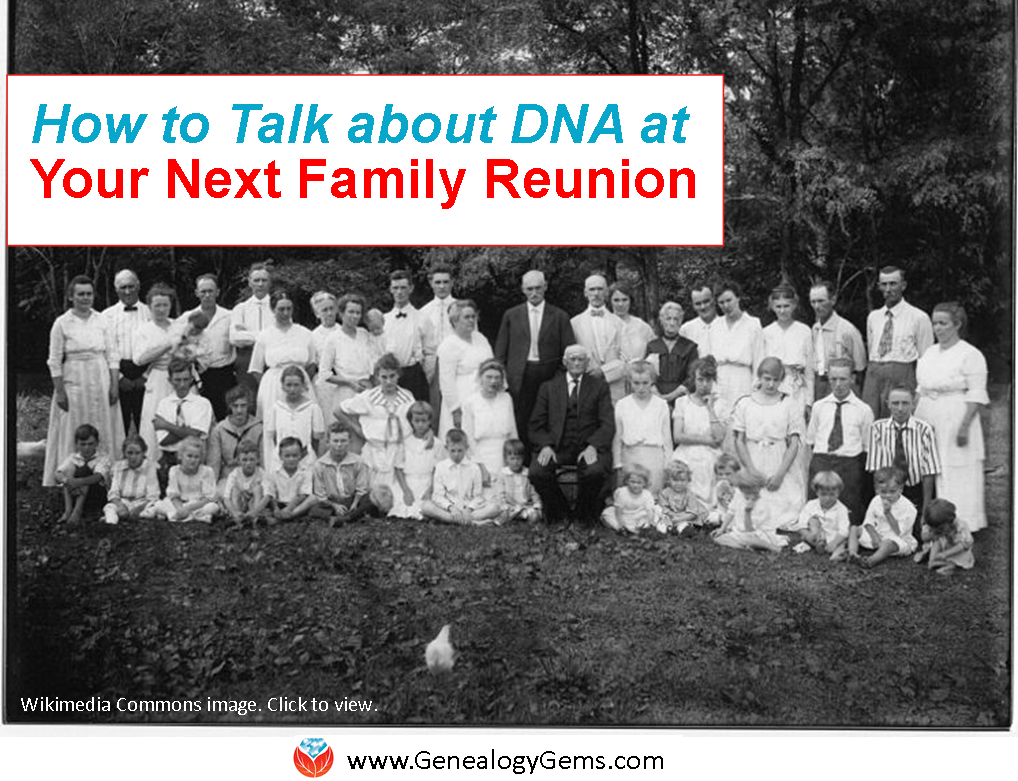 3 Ways to Talk about DNA at Your Next Family Reunion