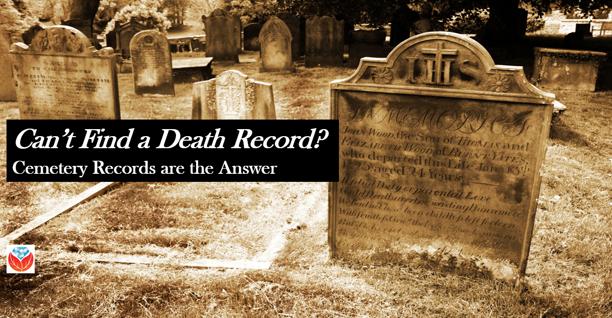 Cemetery Records: An Alternative to Death Records