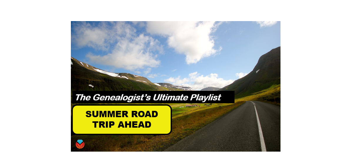 Genealogy Playlist Ultimate Guide for this Summer's Road Trips