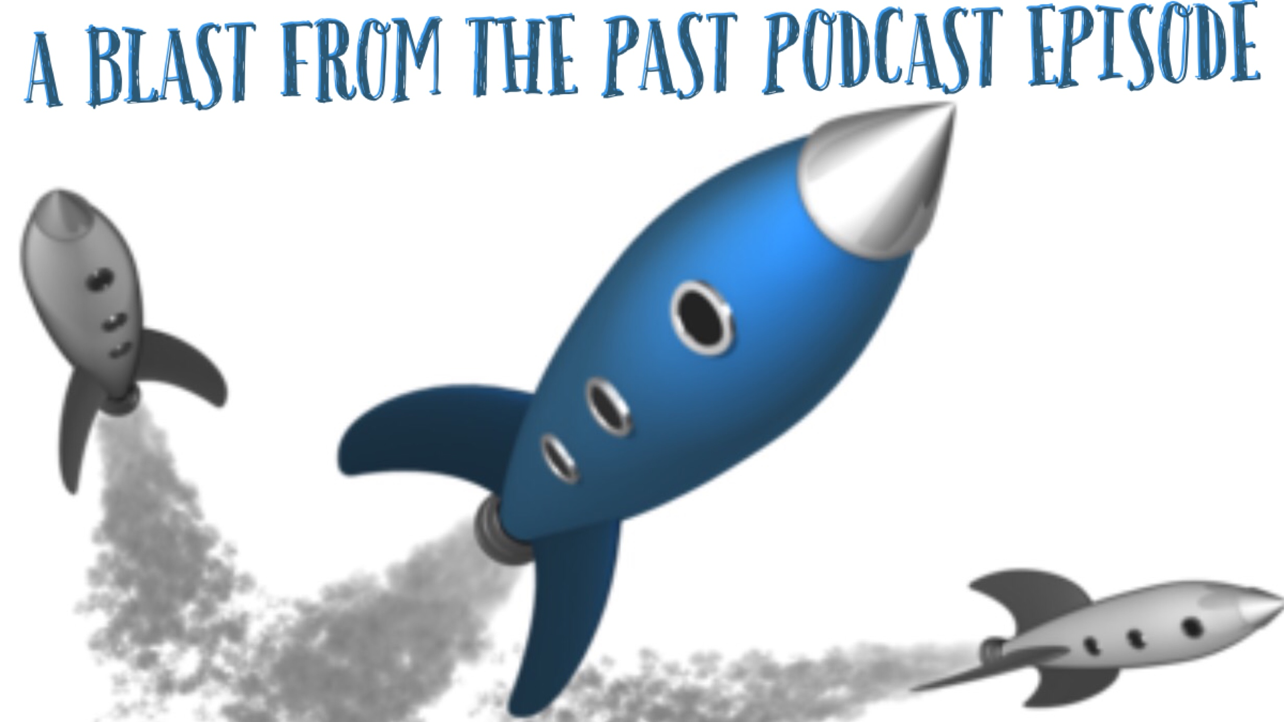 blast from the past podcast episode