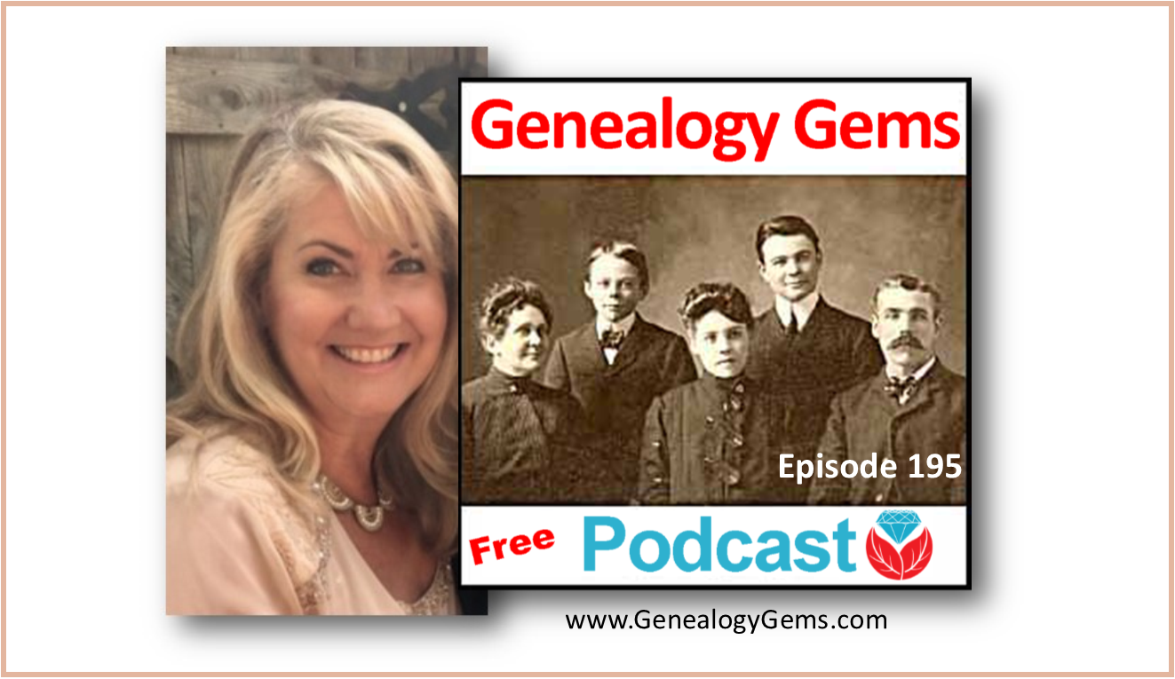 Genealogy Gems Podcast Episode 195