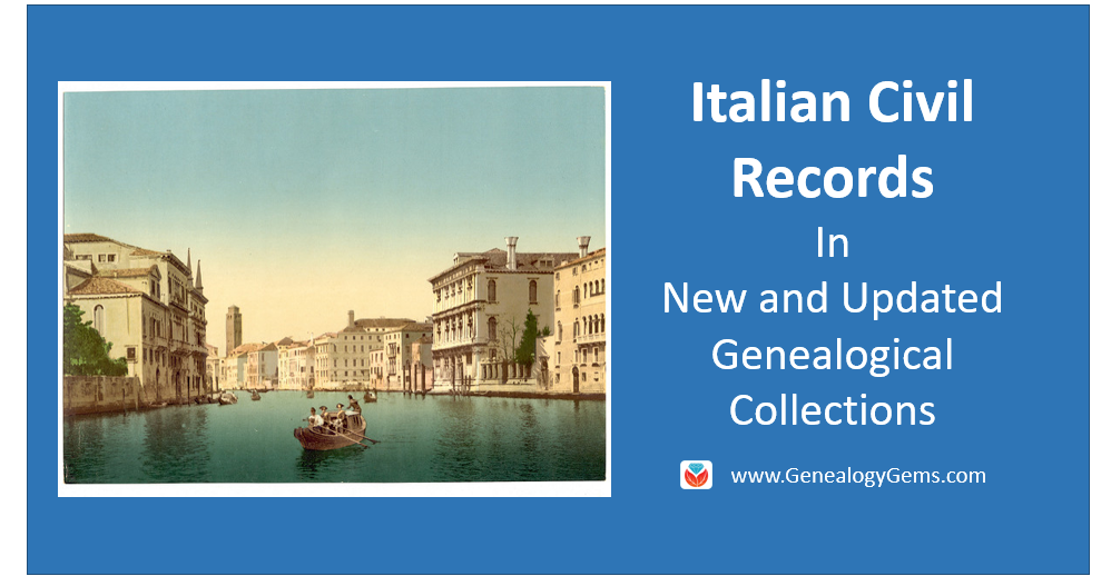 Italian Civil Records in New and Updated Genealogical Collections