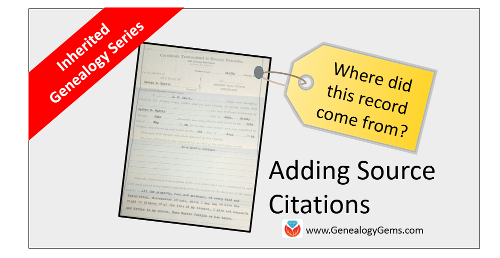 Inherited Genealogy Files: Adding Source Citations to an Inherited Family Tree
