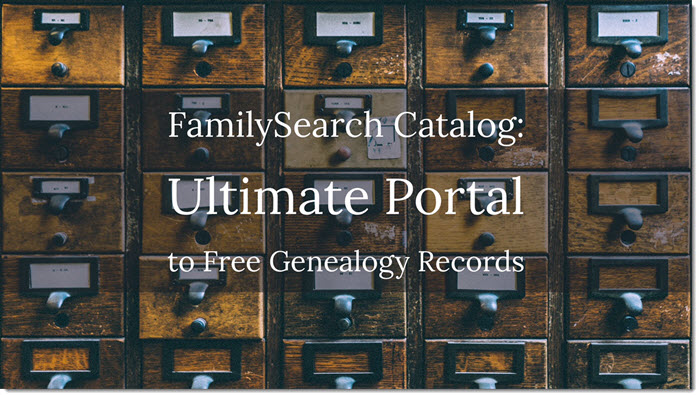 how to use the FamilySearch Catalog