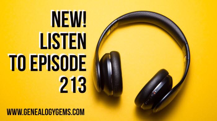 Genealogy gems podcast episode 213