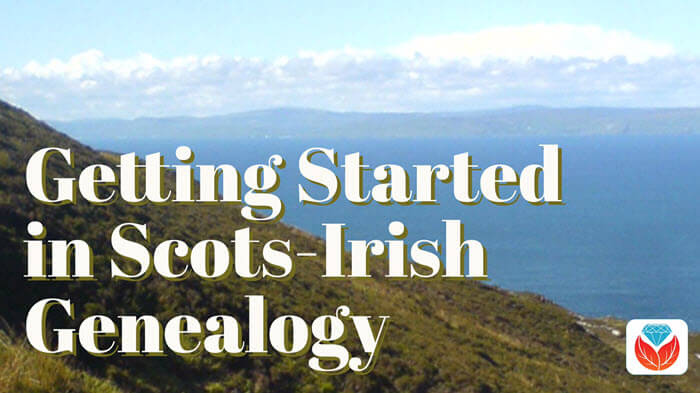 gett started Scots-Irish Genealogy