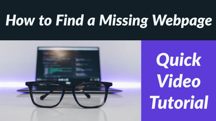 How to Find a Missing Webpage: Quick and Easy Video Tutorial
