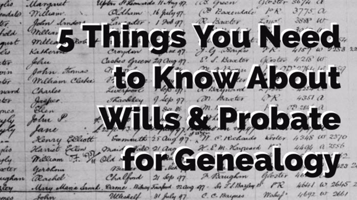 Wills and Probate Records are Genealogy Riches!
