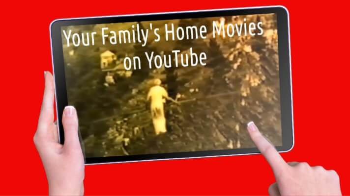 how to find your family's home movies on YouTube