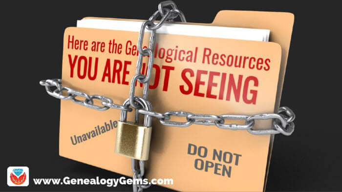 Here are the Genealogical Resources You are Not Seeing
