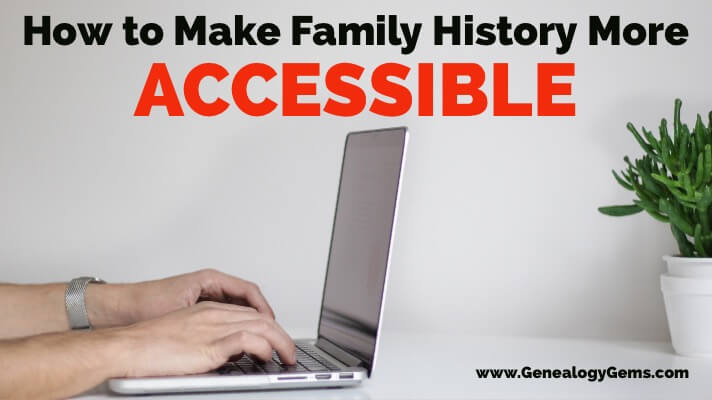 Making Family History Accessible for the Visually or Hearing Impaired