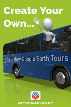create your family history google earth tour genealogy gems