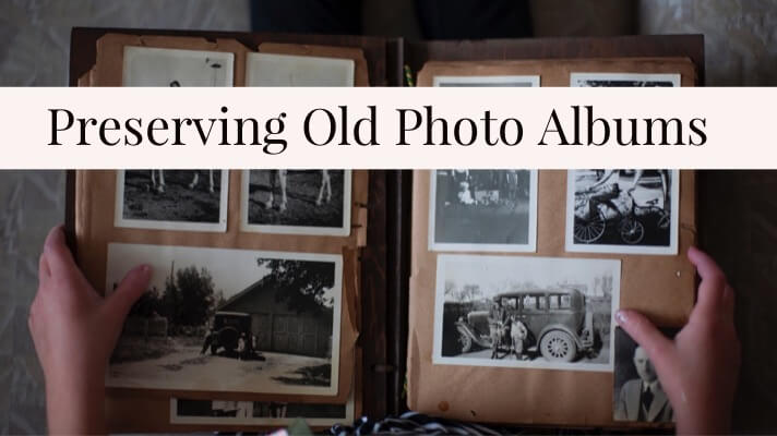 preserving old photo albums