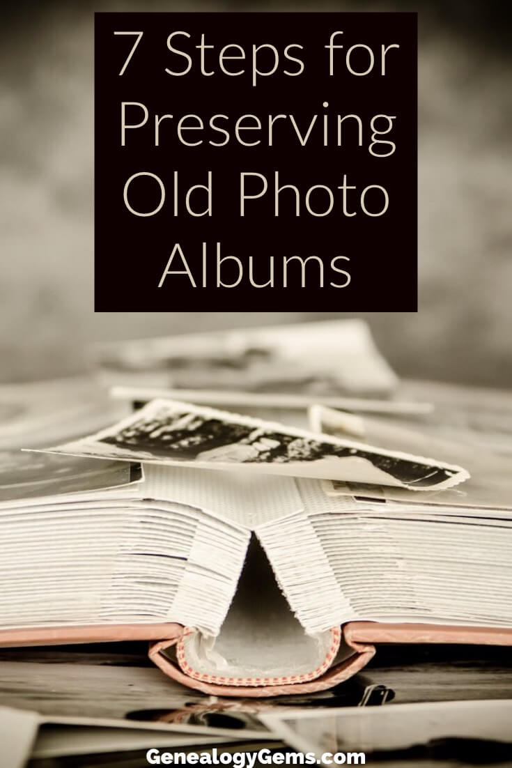 7 Steps for Preserving Old Photo Albums and Scrapbooks