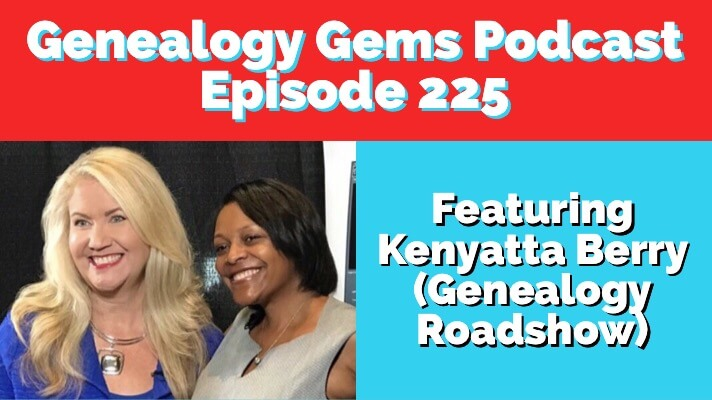 Genealogy Gems podcast episode 225 with kenyatta berry