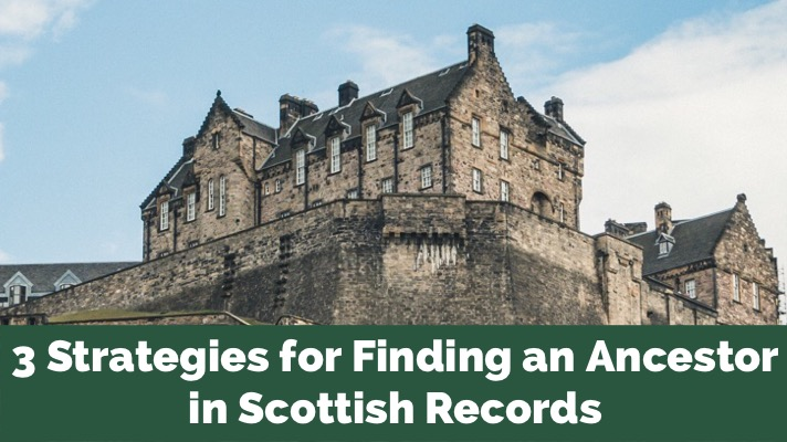Three Strategies for Finding an Ancestor in Scottish Records