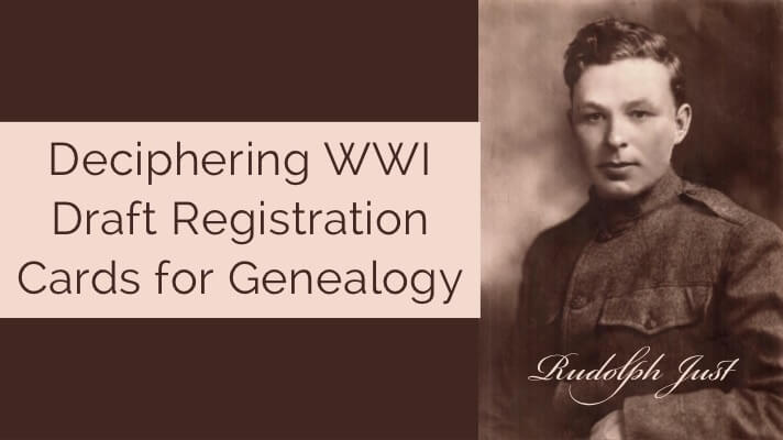 Deciphering WWI Draft Registration Cards for Genealogy