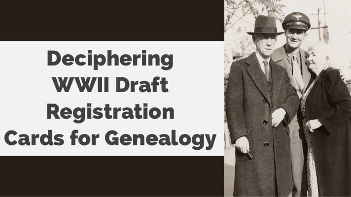 deciphering WWII draft registration cards for genealogy