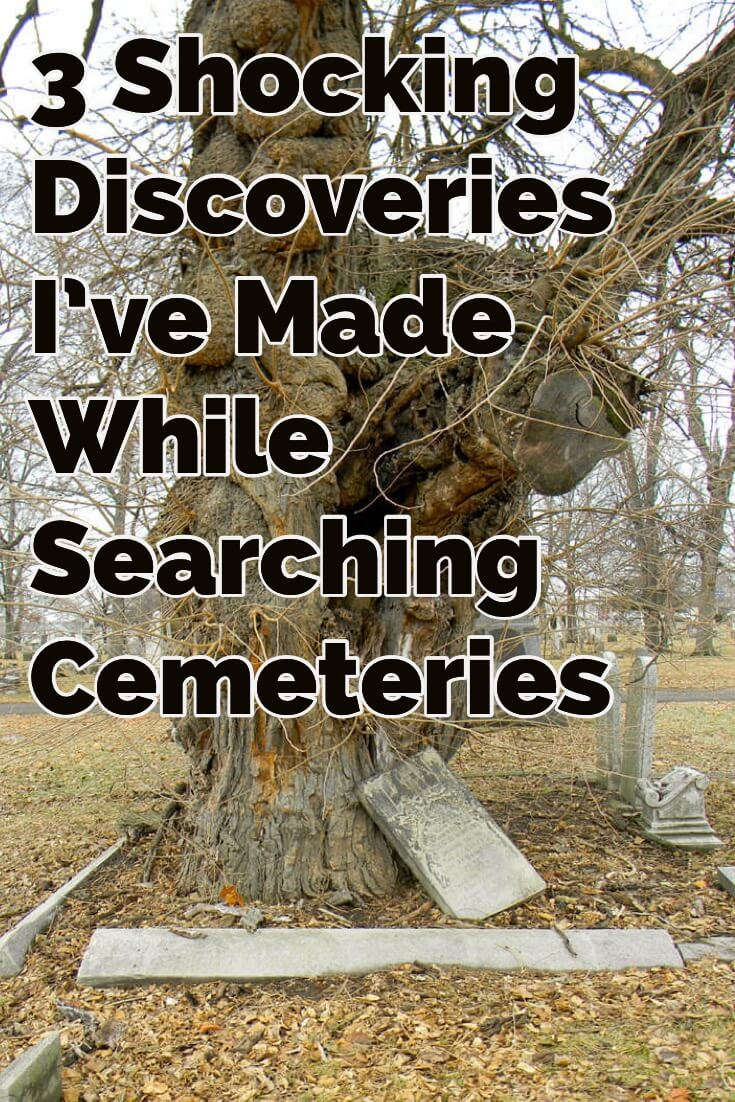 3 Shocking Discoveries I've Made While Searching Cemeteries