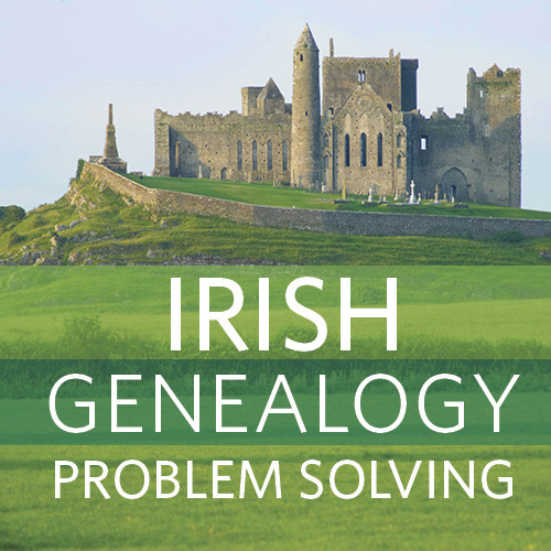 Irish Genealogy Problem Solving Video Webinar Download