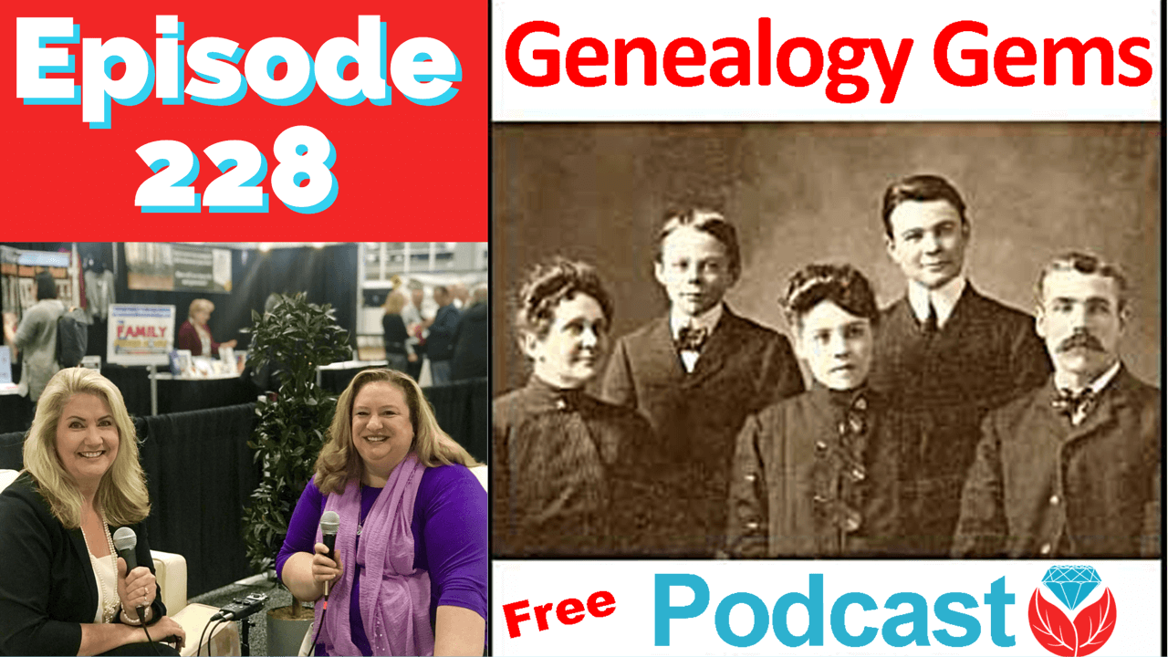 Episode 228: The Free Genealogy Gems Podcast
