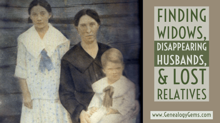 Finding Widows, missing husbands, & lost relatives