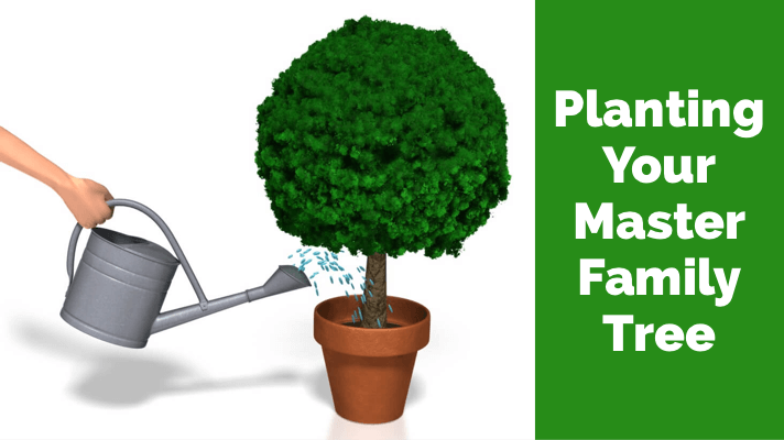 Planting Your Master Genealogy Family Tree
