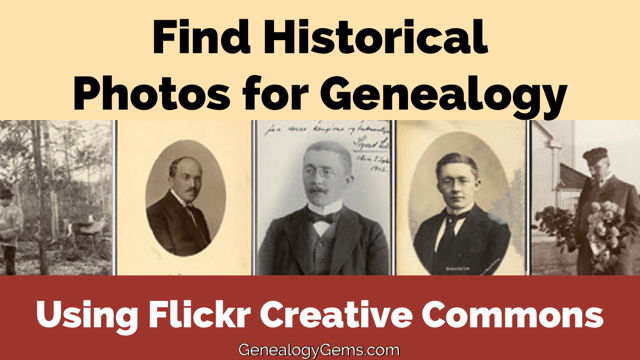 find historical photos for genealogy flickr creative commons