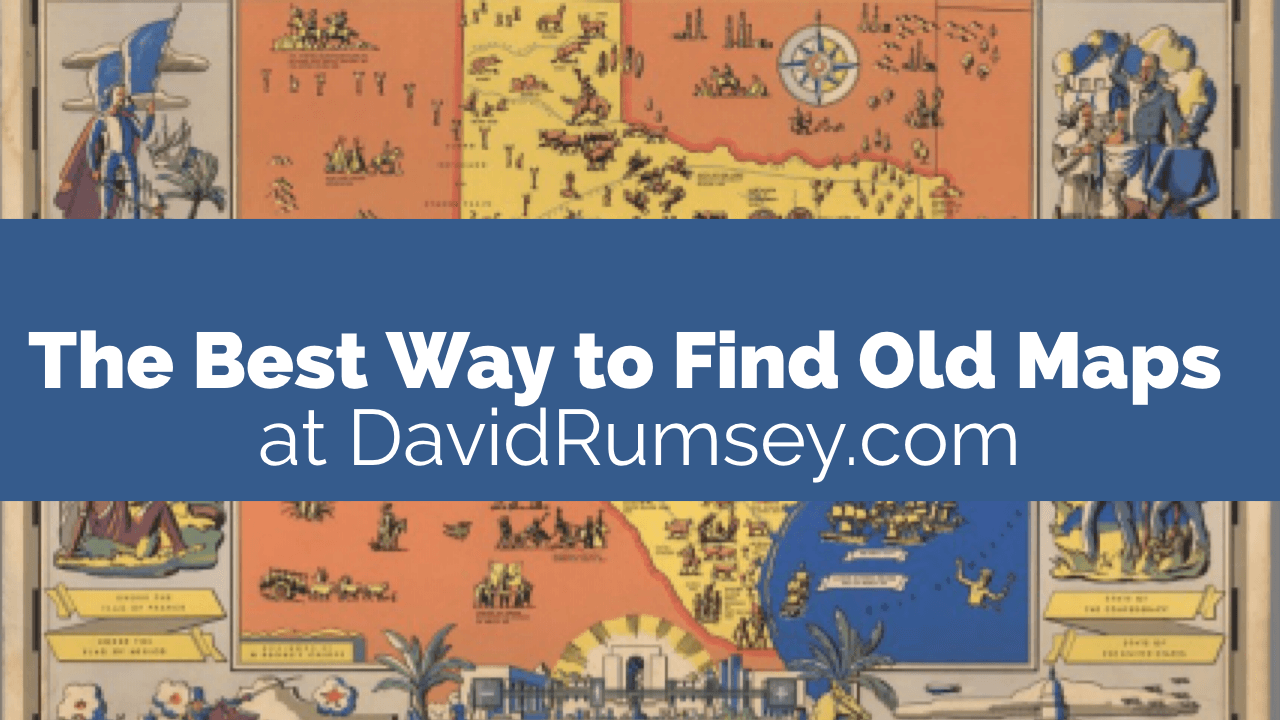 Best Way to Find Old Maps at DavidRumsey.com