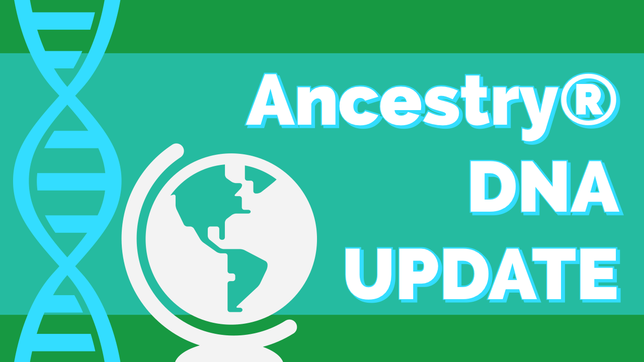Ancestry DNA ethnicity update