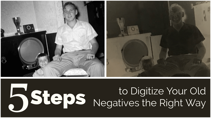 5 steps to digitizing old negatives