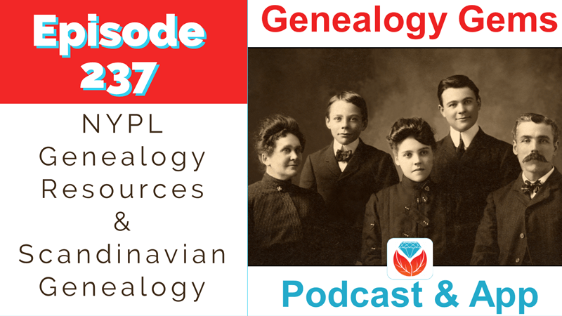 Genealogy Gems Podcast episode 237 family history show