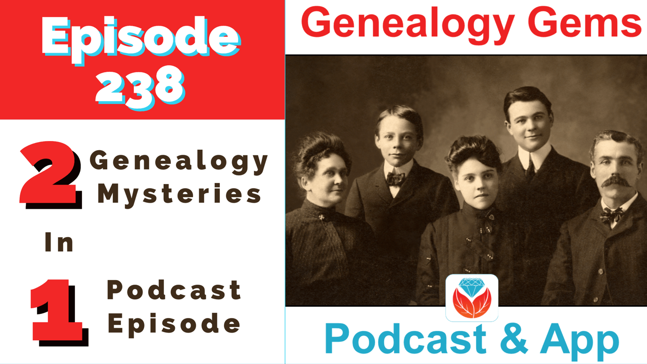 Genealogy Gems Podcast Episode 238
