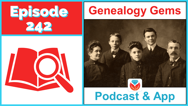 Genealogy Gems Podcast Episode 242 – Genealogy Research Questions