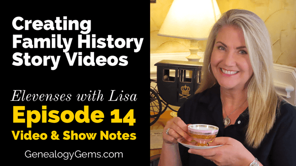 How to Make Family History Story Videos – Episode 14 Elevenses with Lisa