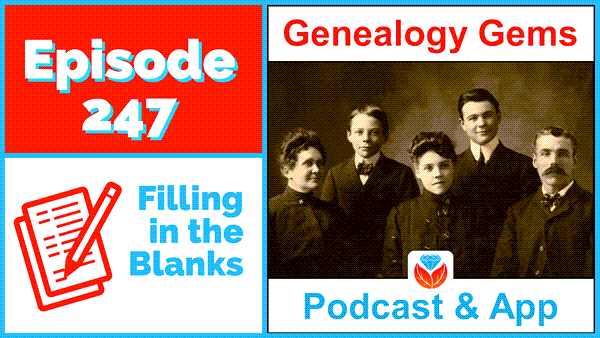Genealogy Gems Podcast Episode 247
