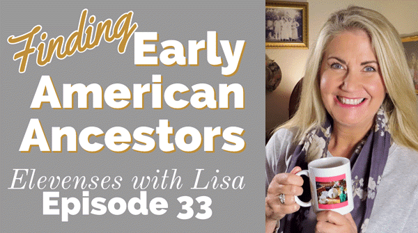 how to find your Early American Ancestors