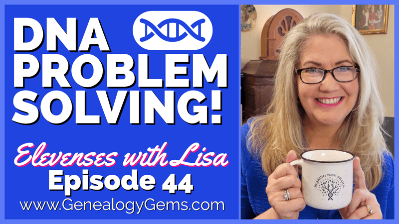 DNA Problem Solving – Using Genetic Genealogy to Find Answers