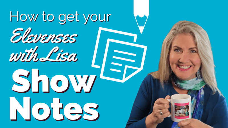 Elevenses with Lisa show notes