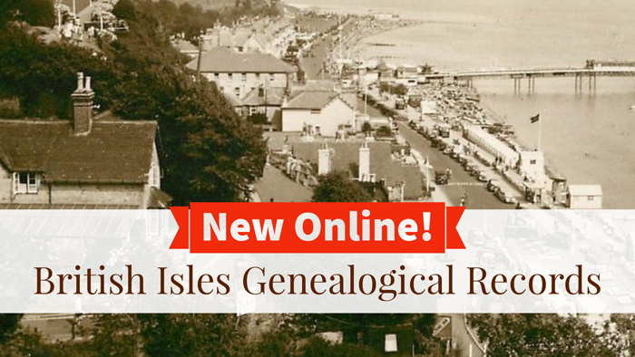 British Isles Genealogy: New Records Online for England, Scotland, Ireland