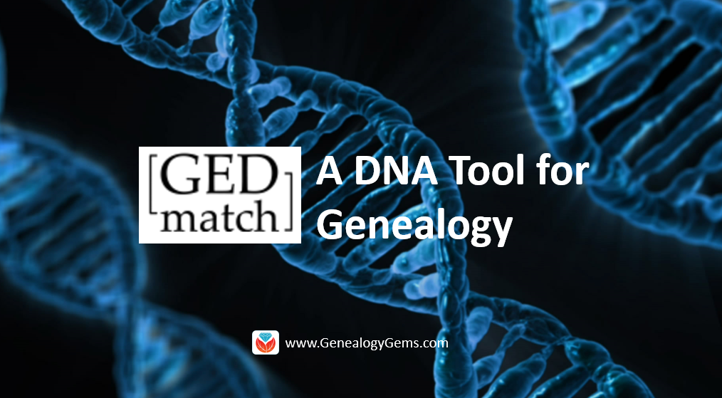 GEDmatch: A Free Tool for Your DNA Results and Genealogy | Genealogy