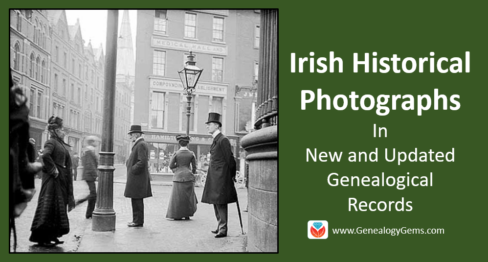 Irish Historical Photographs in New and Updated Genealogical Records